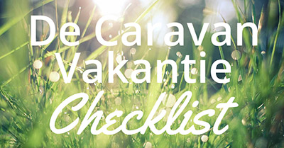 caravan vakantie checklist